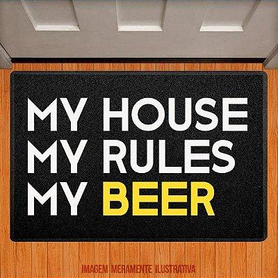 Capacho My House My Rules My Beer