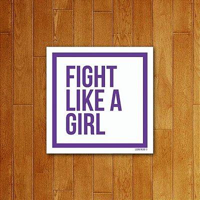 Placa Decorativa Fight Like A Girl