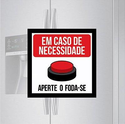 Imã de geladeira - Em caso de necessidade
