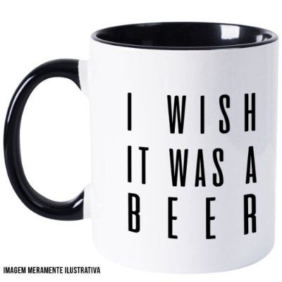 Caneca I Wish it was a beer