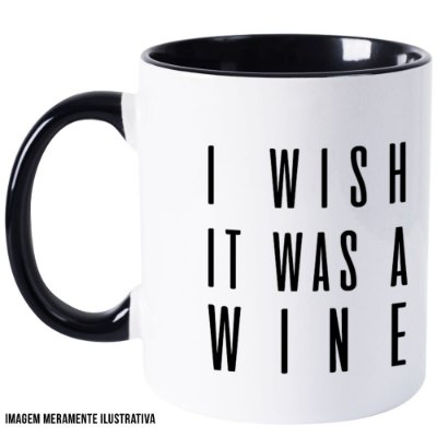 Caneca I Wish it was a wine