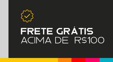 FRETE GRÁTIS ACIMA DE R$ 100