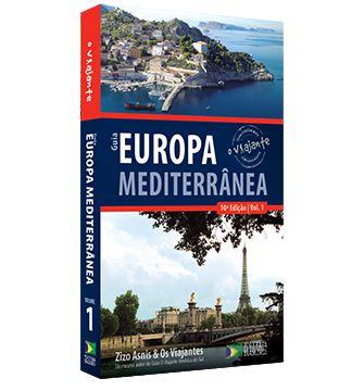 Guia O Viajante Europa Mediterrânea - Vol. 1