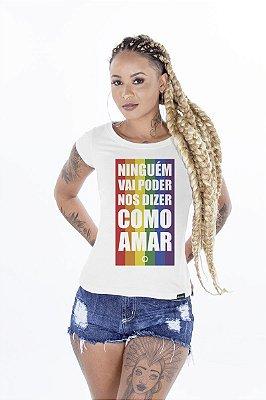 Blusa Feminina NINGUÉM PODE NOS DIZER COMO AMAR DS21