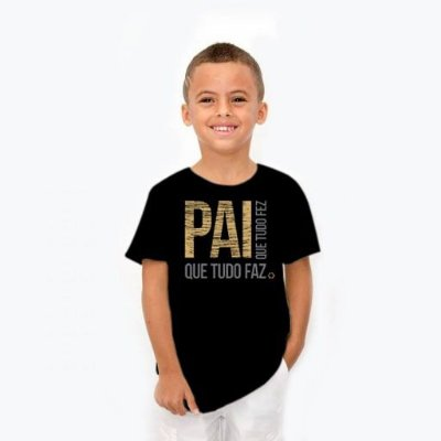 Camisa INfantil Pai Que Tudo Fez D SAMBA