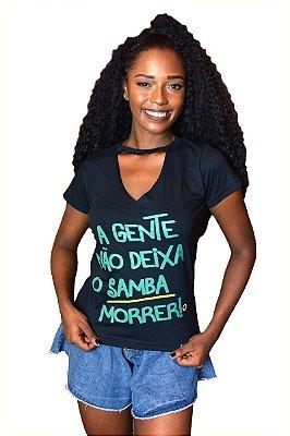 Blusa Femina A gente nao deixa o samba morrer D SAMBA 21