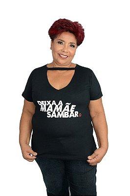 Blusa Feminina Deixa a Mamãe Sambar DS21