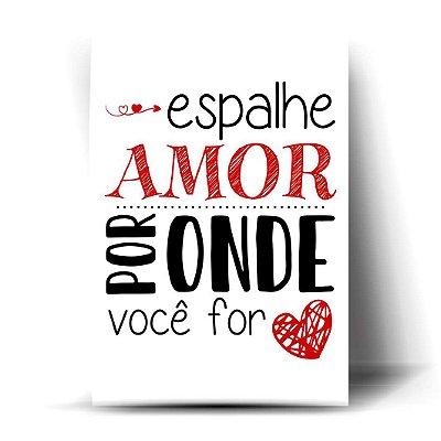 Espalhe Amor Por Onde Você For