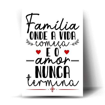 Família, Onde a Vida Começa e o Amor Nunca Termina