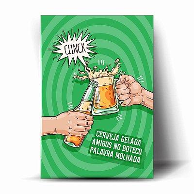 Cerveja Gelada, Amigos no Boteco, Palavra Molhada