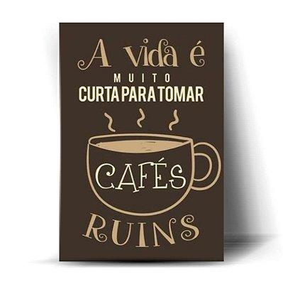 A Vida é Muito Curta para Tomar Cafés Ruins