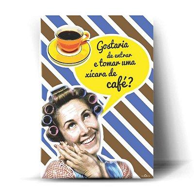 Gostaria de Entrar e Tomar uma Xícara de Café?