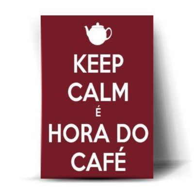 Keep Calm É Hora do Café