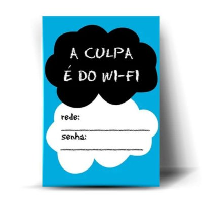 A Culpa É Do Wi-Fi