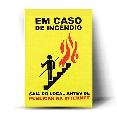 EM CASO DE INCÊNDIO...