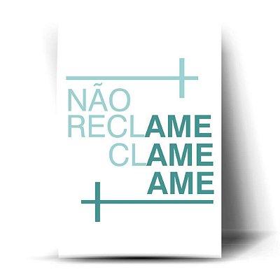 NÃO RECLAME, CLAME, AME