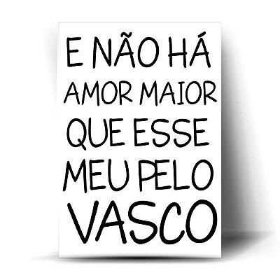 E não há amor maior que esse meu pelo Vasco