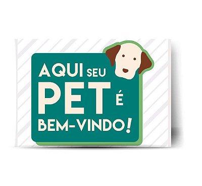 Aqui seu Pet é Bem-Vindo !