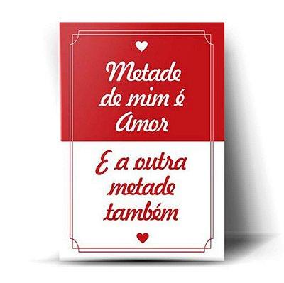 Metade De Mim É Amor