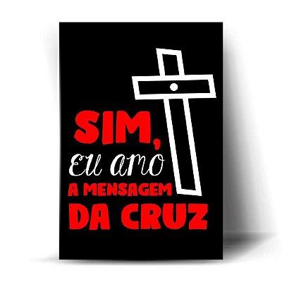Sim, eu amo a mensagem da cruz