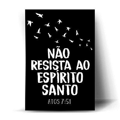 Não resista ao Espírito Santo