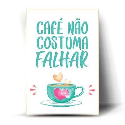 Café não costuma falhar !