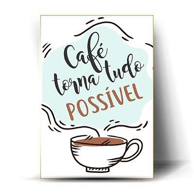 Café torna tudo possível