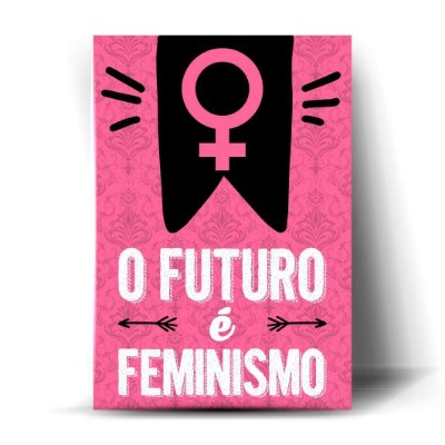 O futuro é o feminismo