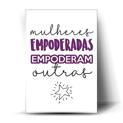 Mulheres empoderadas empoderam outras