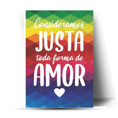 Consideramos justa toda forma de amor