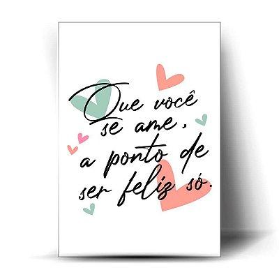 Que Você Se Ame A Ponto De Ser Feliz Só