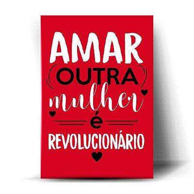 Amar Outra Mulher é Revolucionário