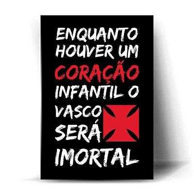 Enquanto houver um coração infantil o Vasco será imortal #2
