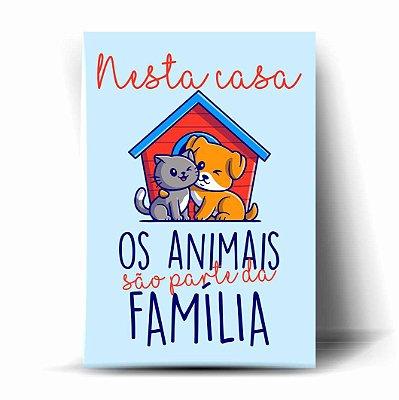 Nesta Casa os Animais são parte da Família