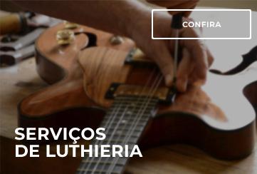 SERVIÇOS DE LUTHIERIA