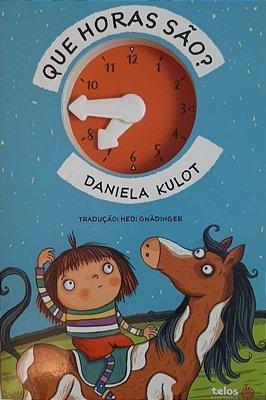 Que Horas São?  - Daniela Kulot