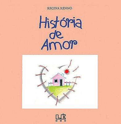 HISTÓRIA DE AMOR - REGINA RENNÓ - Narrativa Visual