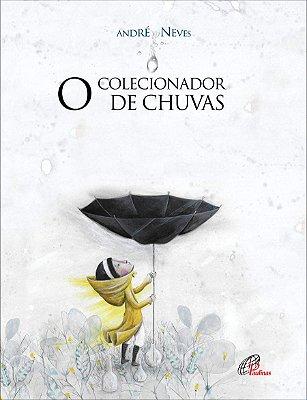 O COLECIONADOR DE CHUVAS - André Neves (Prêmio FNLIJ - Melhor Ilustração Hors-Concours)