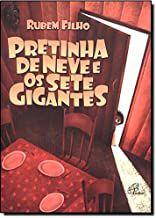PRETINHA DE NEVE E OS SETE GIGANTES - Rubem Filho