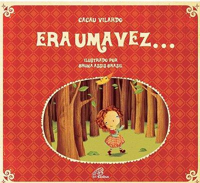 ERA UMA VEZ... - Cacau Vilardo - Ilustrações Bruna Assis Brasil