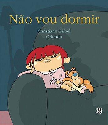 NÃO VOU DORMIR - Christiane Gribel e Orlando Pedroso