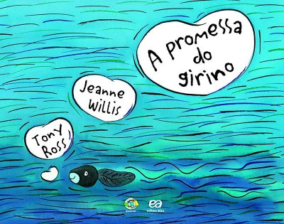 A PROMESSA DO GIRINO - Tony Ross e Jeanne Willis