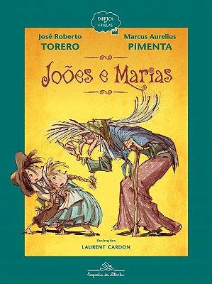 JOÕES E MARIAS  Escritores: José Roberto Torero e Marcus Aurelius Pimenta