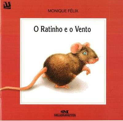 O RATINHO E O VENTO - Monique Félix. Narrativa Visual