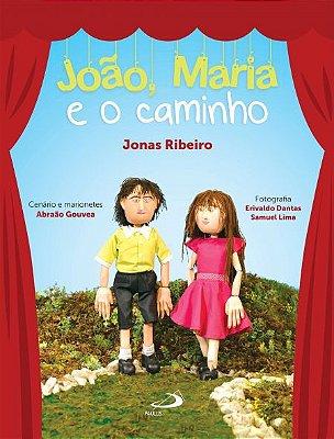 JOÃO, MARIA E O CAMINHO - Jonas Ribeiro - Cenário e marionetes Abraão Gouvea - Fotografias Erivaldo Dantas e Samuel Lima