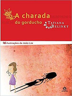 A CHARADA DO GORDUCHO - Tatiana Belinky -  Ilustrações João Lin
