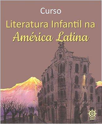 CURSO: LITERATURA INFANTIL NA AMÉRICA LATINA