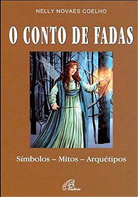 O conto de fadas: símbolos, mitos, arquétipos - Nelly Novaes Coelho.