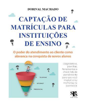 Captação de Matrículas - O poder do atendimento ao cliente como alavanca na conquista de novos alunos