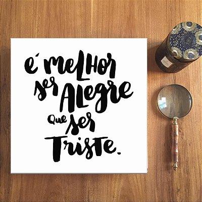 Placa Decorativa Ser Alegre (AL) 30x30cm